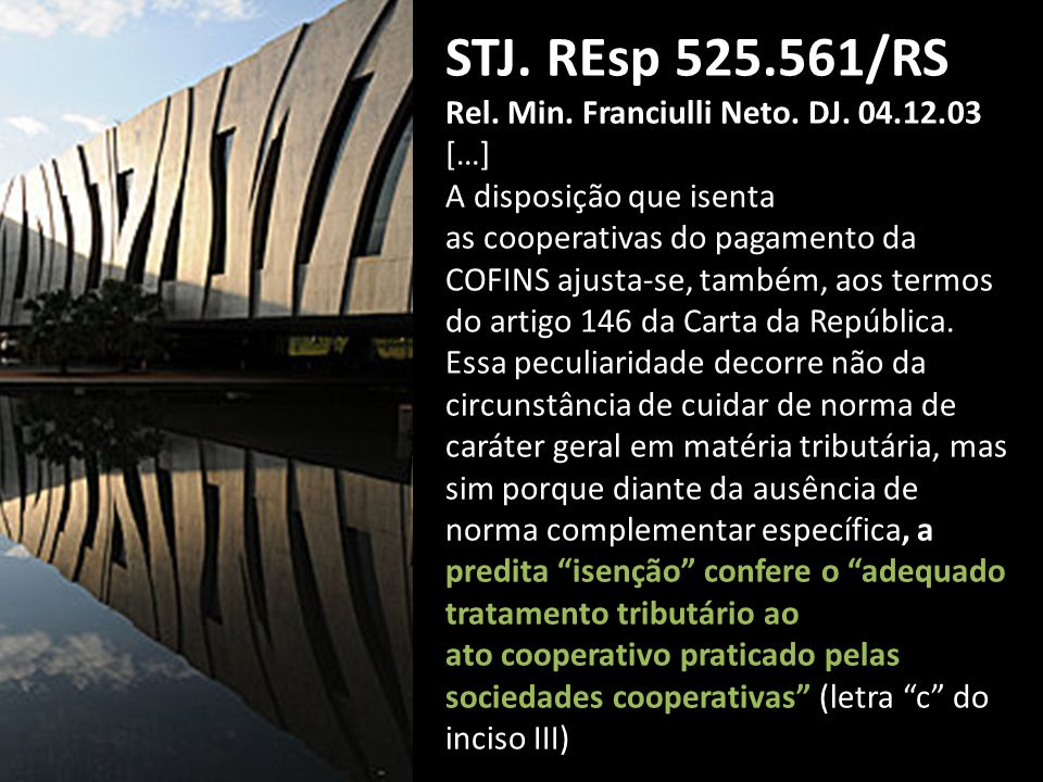 STJ. REsp 525.561/RS Rel. Min. Franciulli Neto. DJ. 04.12.03 […]